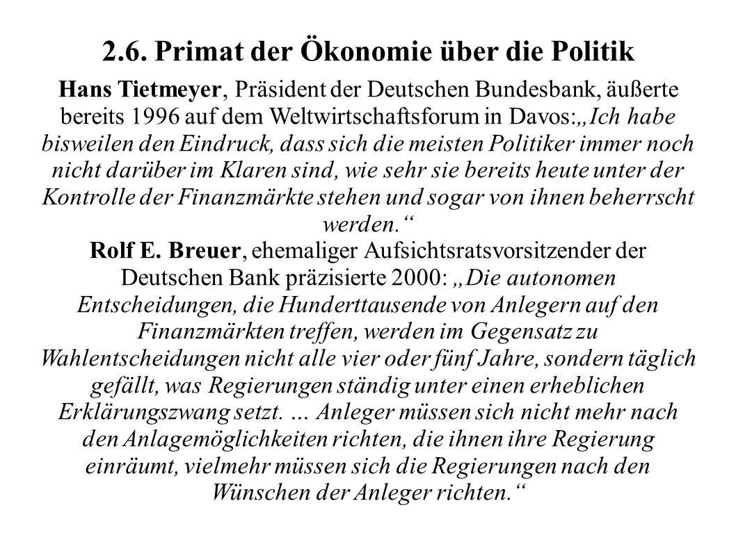 2.6. Primat der Ökonomie über die Politik