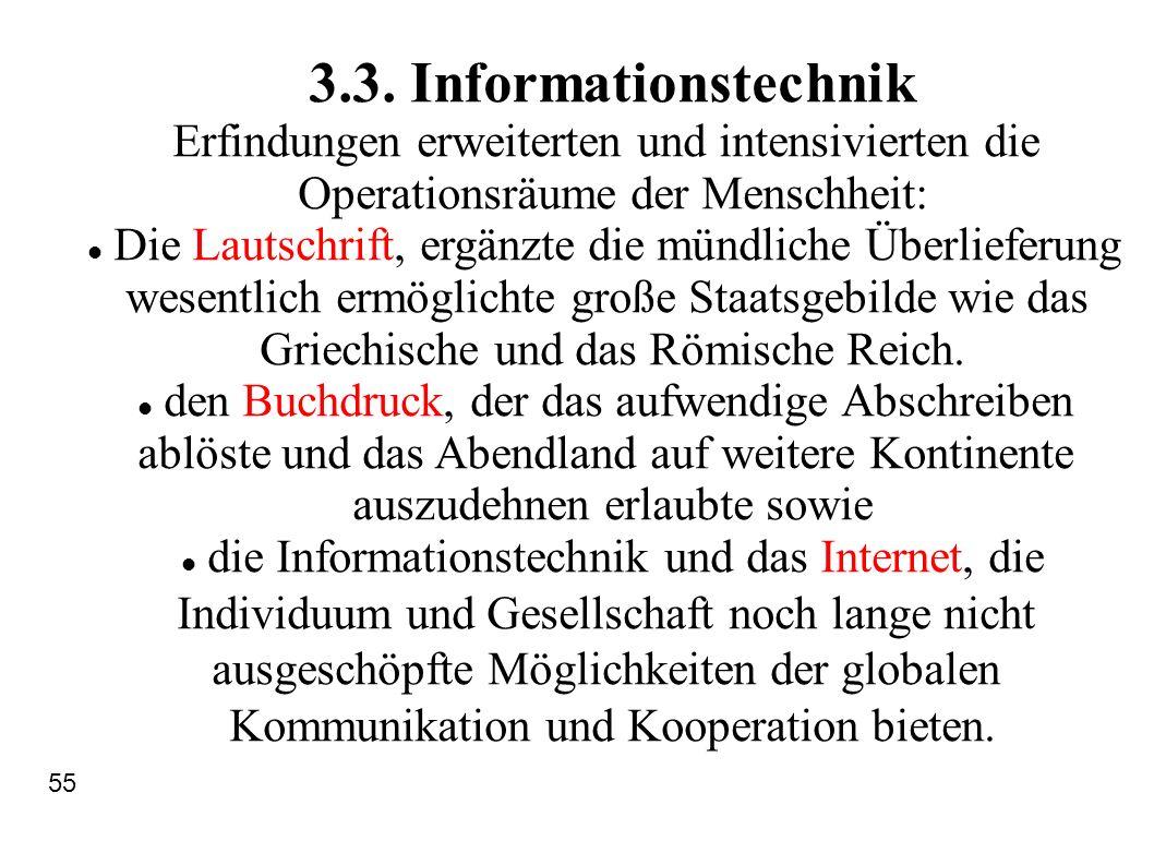 3.3. Informationstechnik Erfindungen erweiterten und intensivierten die. Operationsräume der Menschheit: