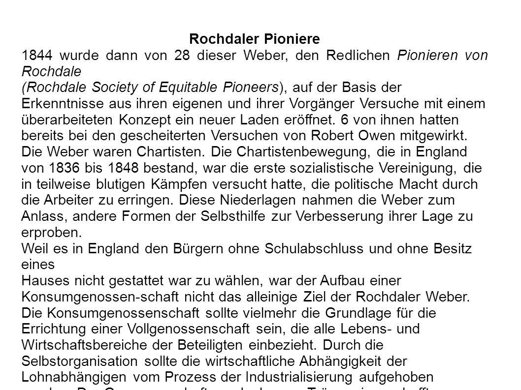 Rochdaler Pioniere 1844 wurde dann von 28 dieser Weber, den Redlichen Pionieren von Rochdale.