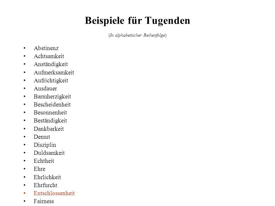 Beispiele für Tugenden (In alphabetischer Reihenfolge)