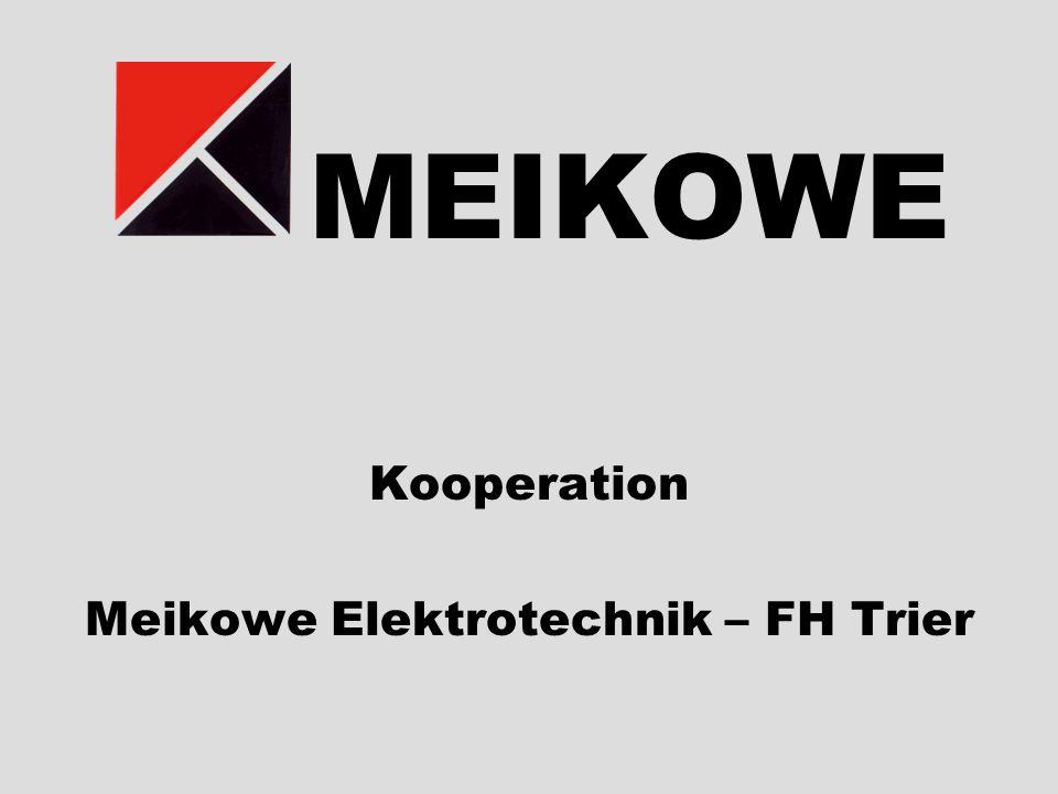 Kooperation Meikowe Elektrotechnik – FH Trier