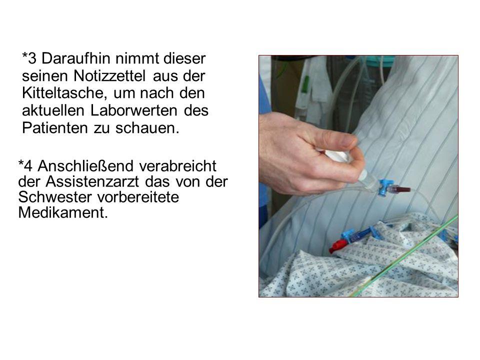 *3 Daraufhin nimmt dieser seinen Notizzettel aus der Kitteltasche, um nach den aktuellen Laborwerten des Patienten zu schauen.