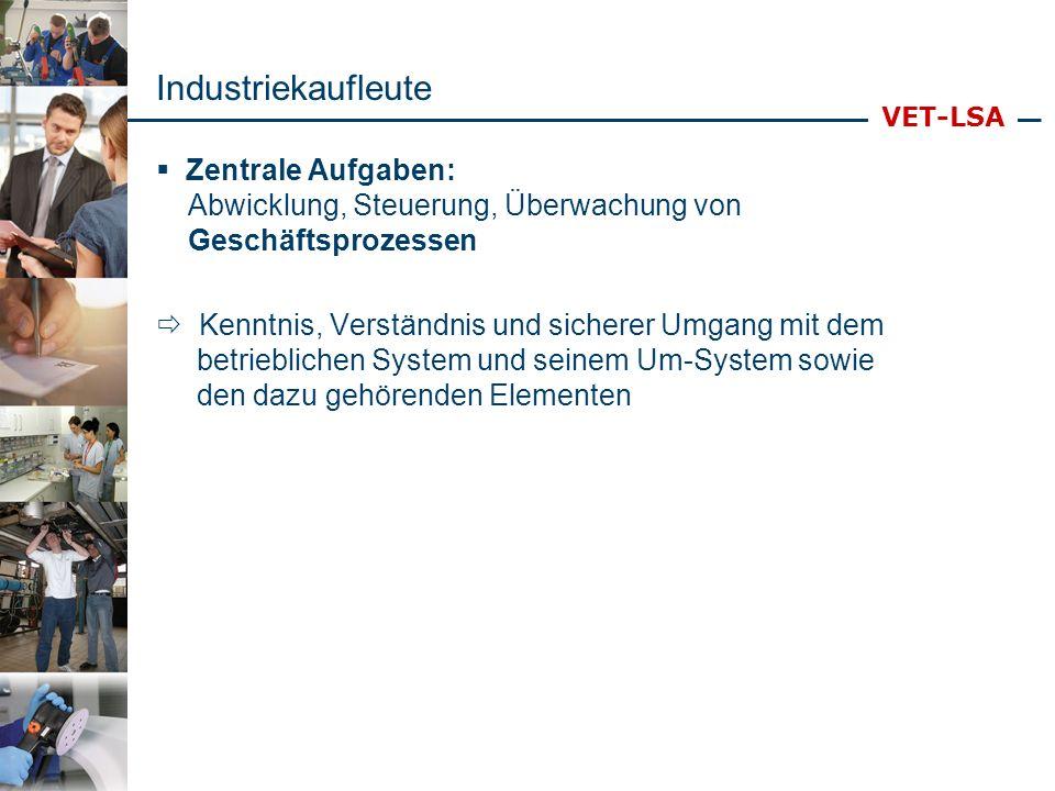 Industriekaufleute Zentrale Aufgaben: Abwicklung, Steuerung, Überwachung von Geschäftsprozessen.
