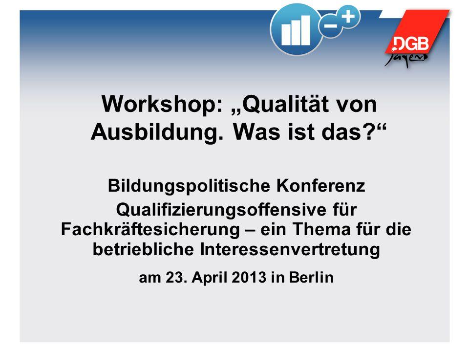 """Workshop: """"Qualität von Ausbildung. Was ist das"""