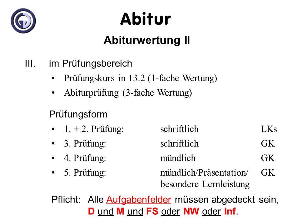 Abitur Abiturwertung II III. im Prüfungsbereich