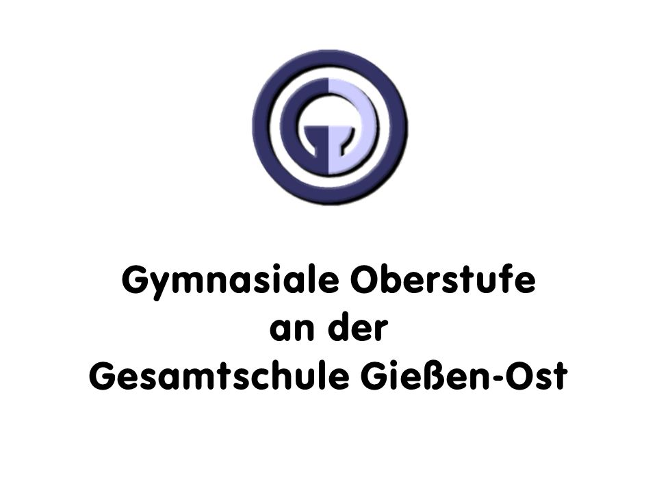 Gymnasiale Oberstufe an der Gesamtschule Gießen-Ost