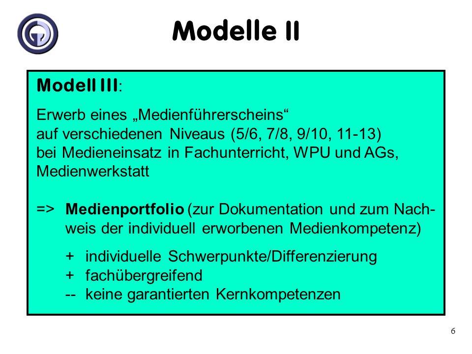 Modelle II Modell III: