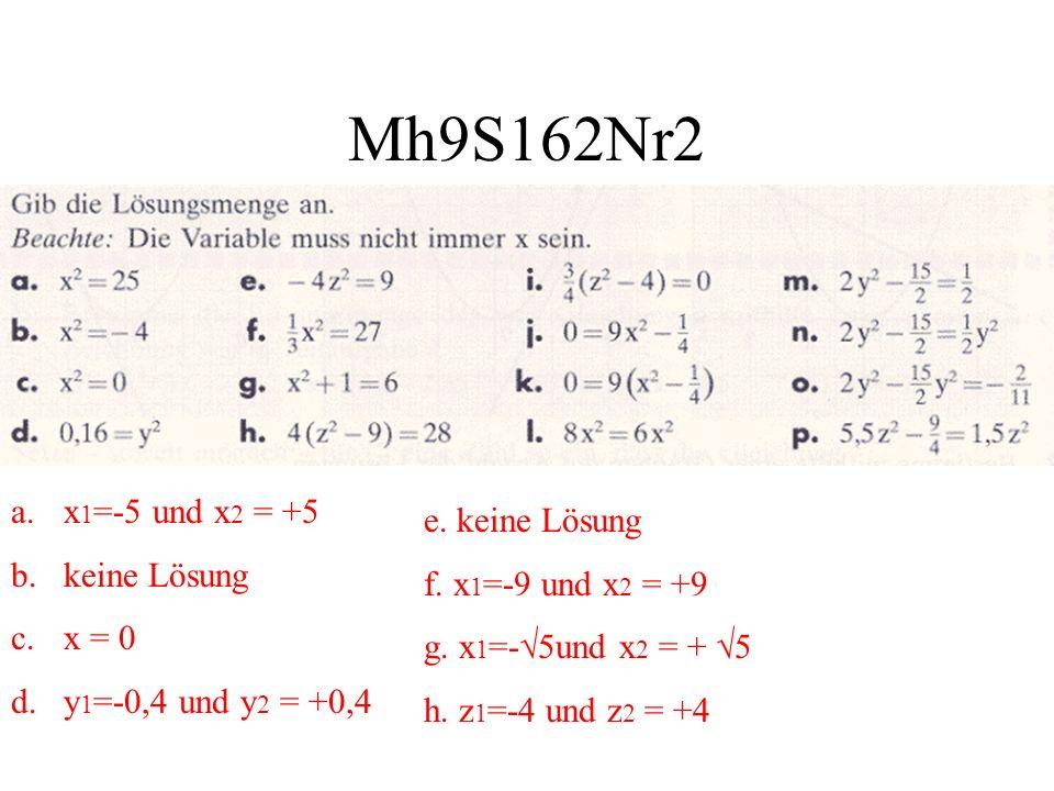 Mh9S162Nr2 x1=-5 und x2 = +5 e. keine Lösung keine Lösung