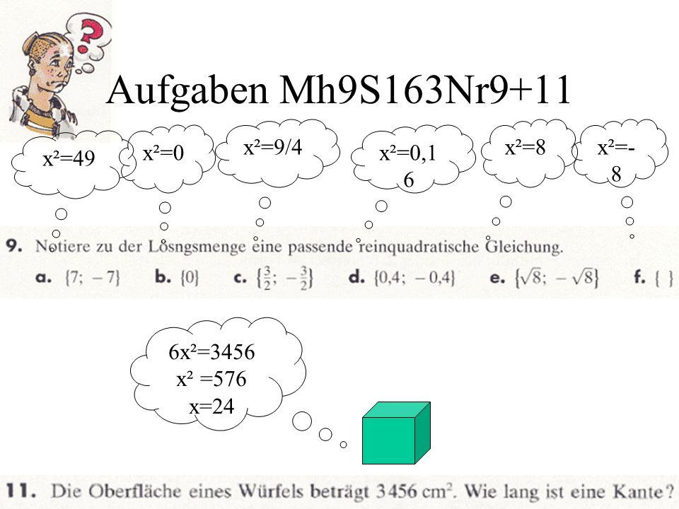 Aufgaben Mh9S163Nr9+11 x²=9/4 x²=8 x²=-8 x²=0 x²=0,16 x²=49