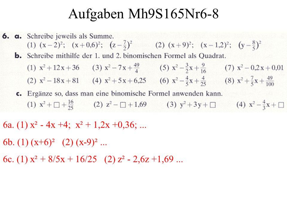 Aufgaben Mh9S165Nr6-8 6a. (1) x² - 4x +4; x² + 1,2x +0,36; ...
