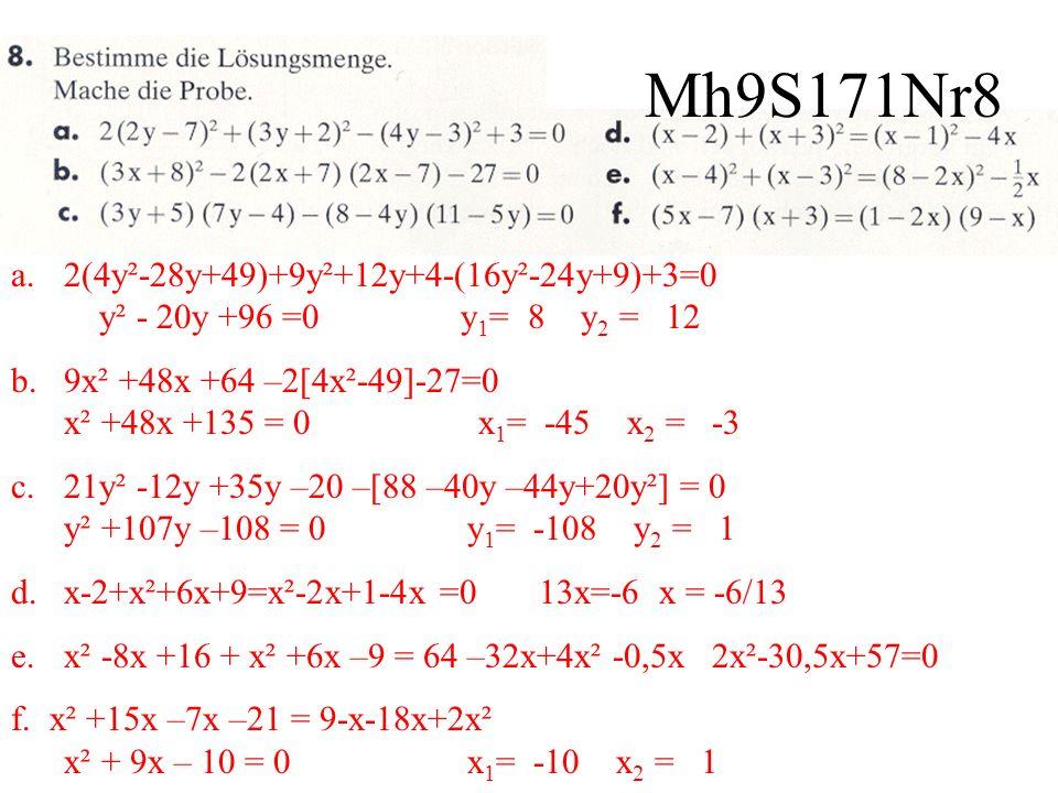 Mh9S171Nr8 2(4y²-28y+49)+9y²+12y+4-(16y²-24y+9)+3=0 y² - 20y +96 =0 y1= 8 y2 = 12.