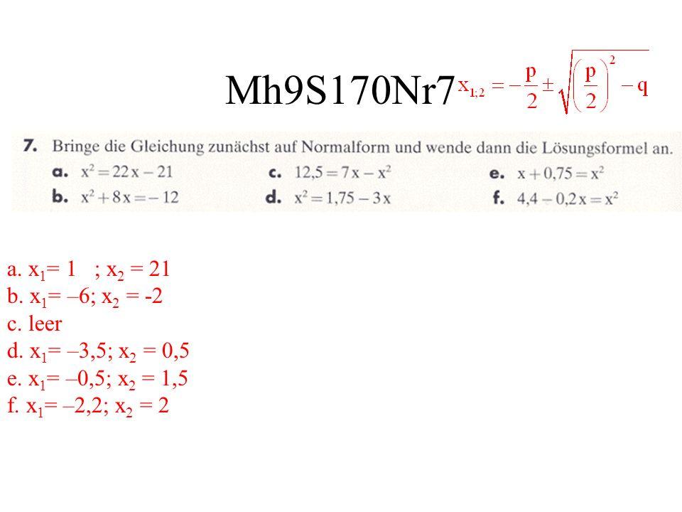 Mh9S170Nr7 a. x1= 1 ; x2 = 21 b. x1= –6; x2 = -2 c.