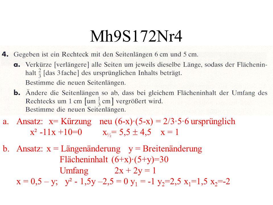 Mh9S172Nr4 Ansatz: x= Kürzung neu (6-x)·(5-x) = 2/3·5·6 ursprünglich x² -11x +10=0 x½= 5,5  4,5 x = 1.
