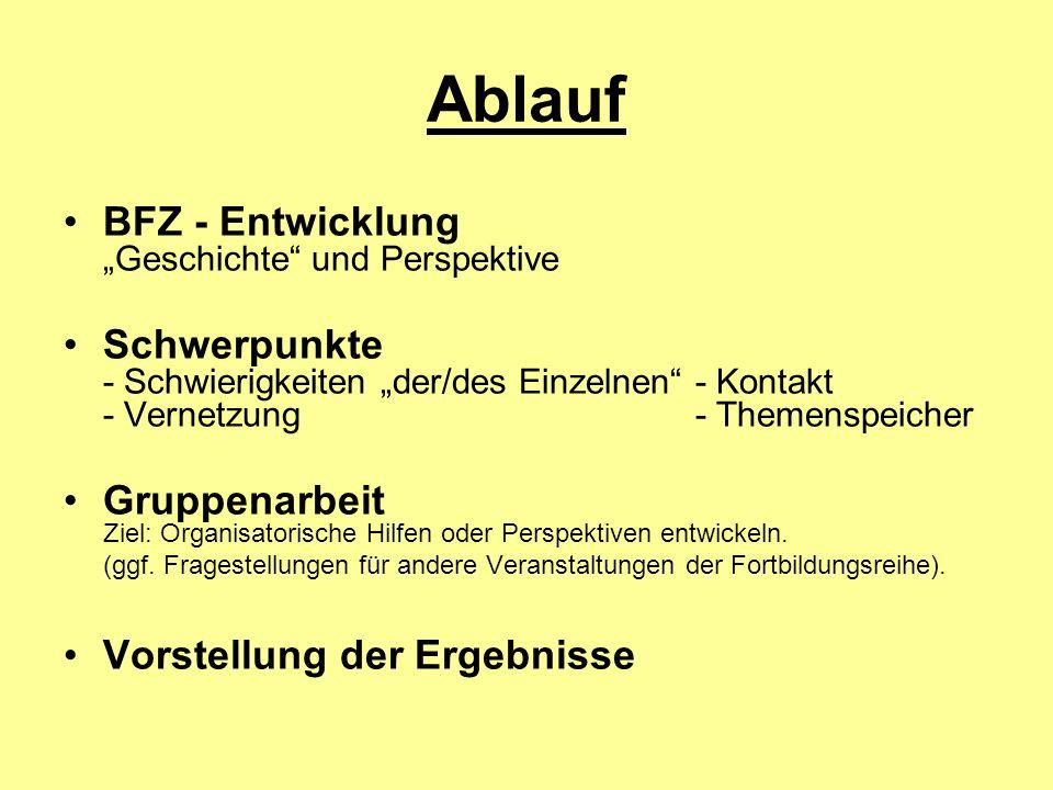 """Ablauf BFZ - Entwicklung """"Geschichte und Perspektive"""