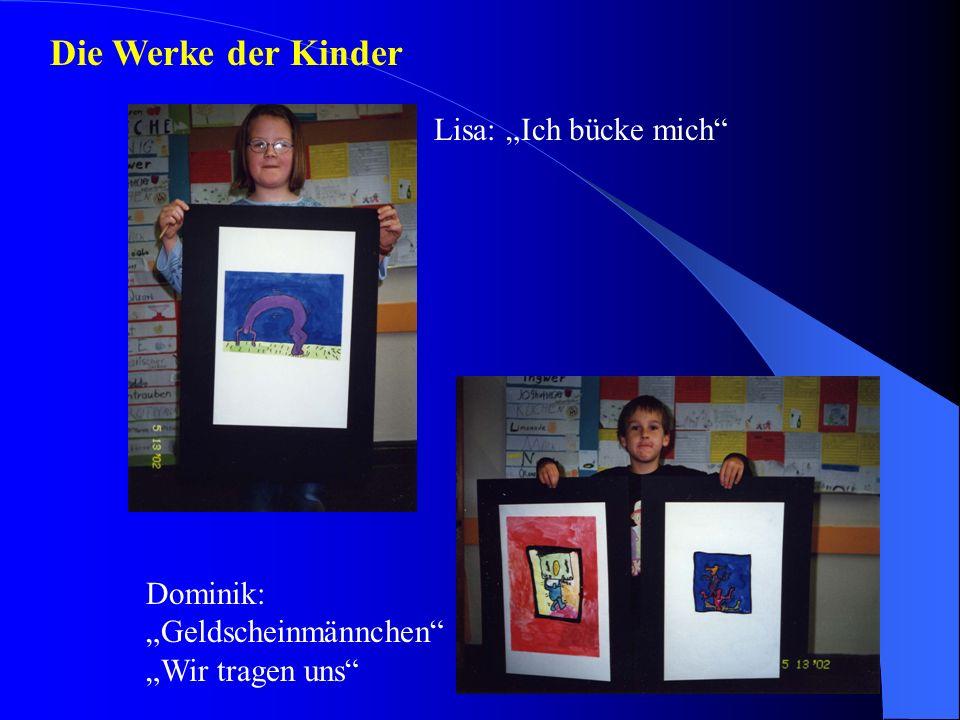 """Die Werke der Kinder Lisa: """"Ich bücke mich"""