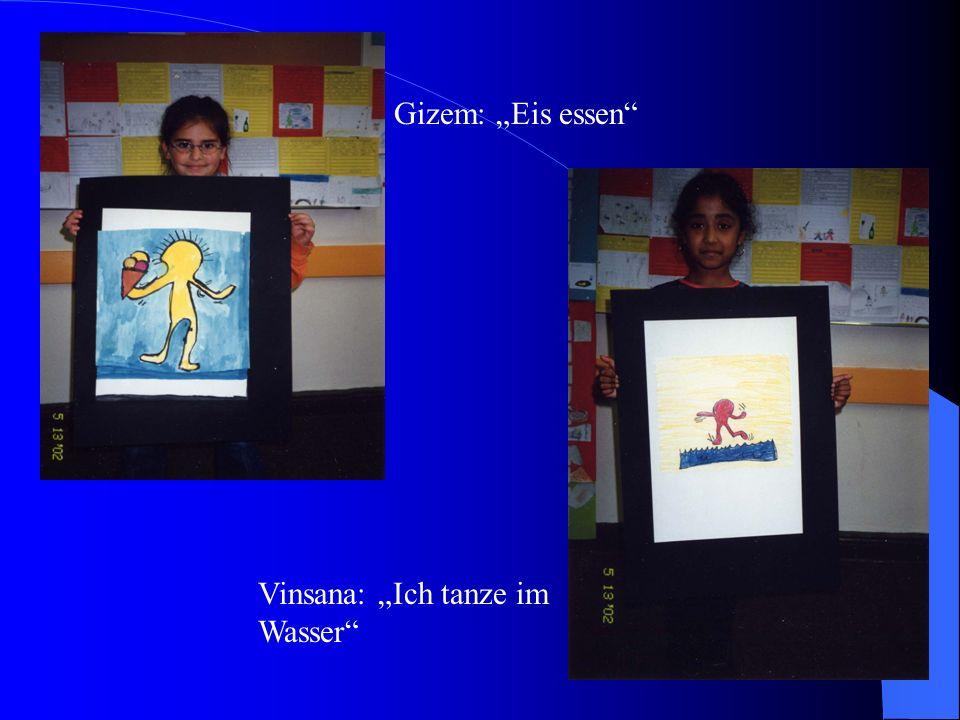 """Gizem: """"Eis essen Vinsana: """"Ich tanze im Wasser"""