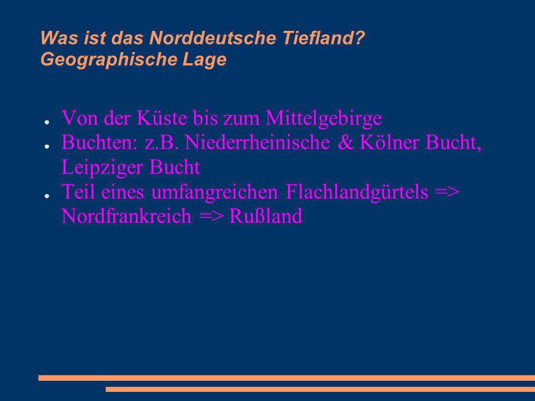 Was ist das Norddeutsche Tiefland Geographische Lage