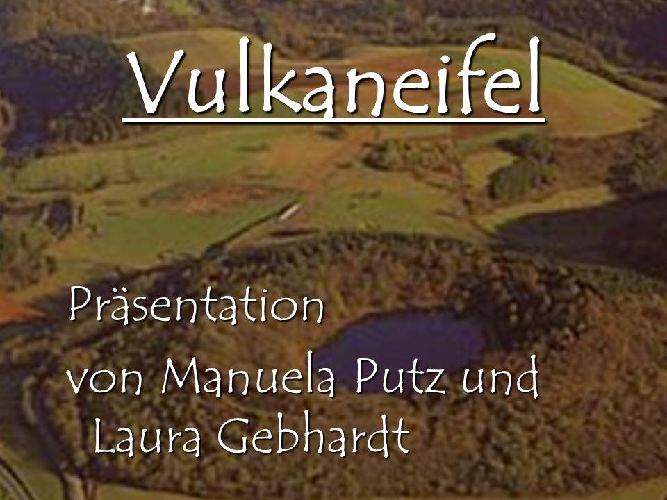 Vulkaneifel Präsentation von Manuela Putz und Laura Gebhardt