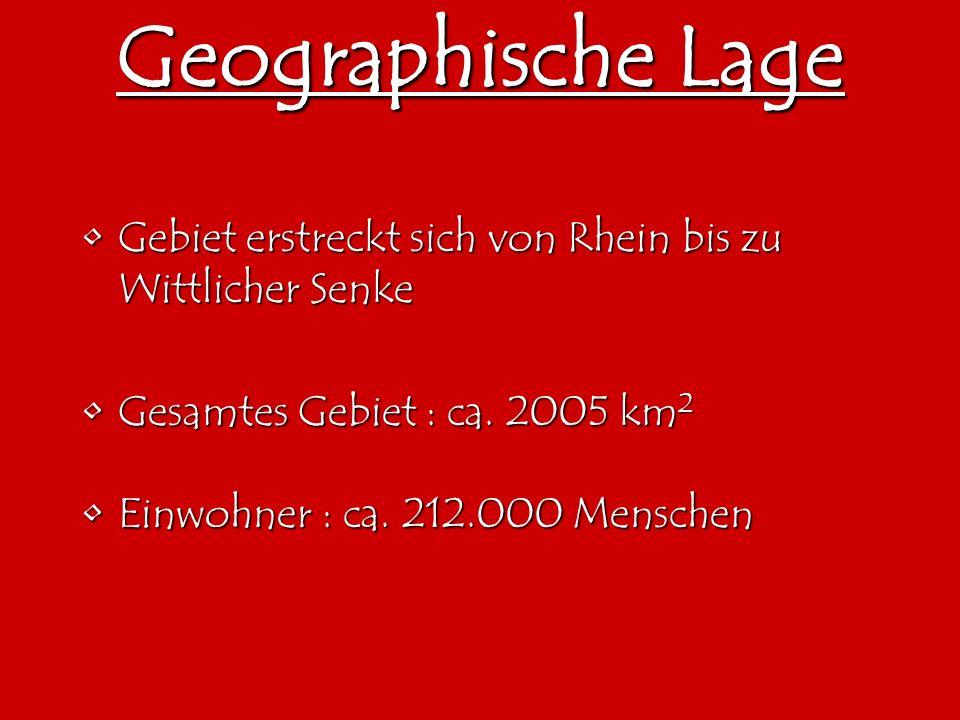 Geographische Lage Gebiet erstreckt sich von Rhein bis zu Wittlicher Senke. Gesamtes Gebiet : ca. 2005 km2.