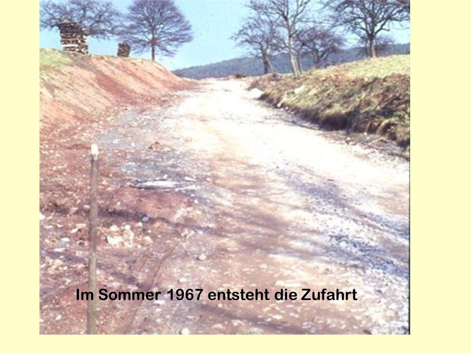 Im Sommer 1967 entsteht die Zufahrt