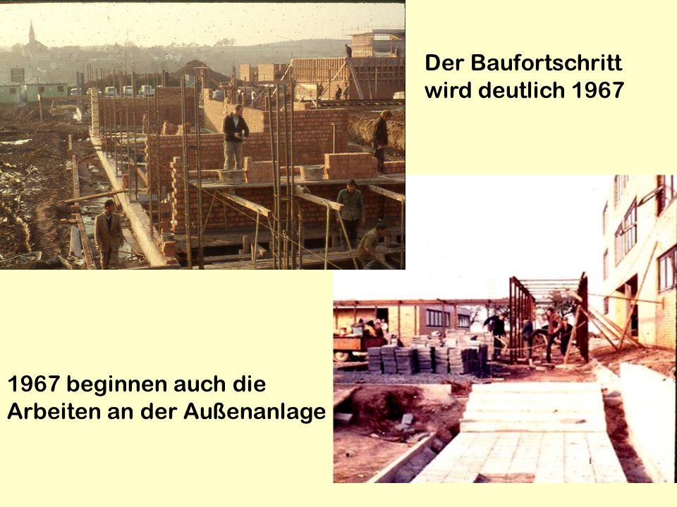 Der Baufortschritt wird deutlich 1967