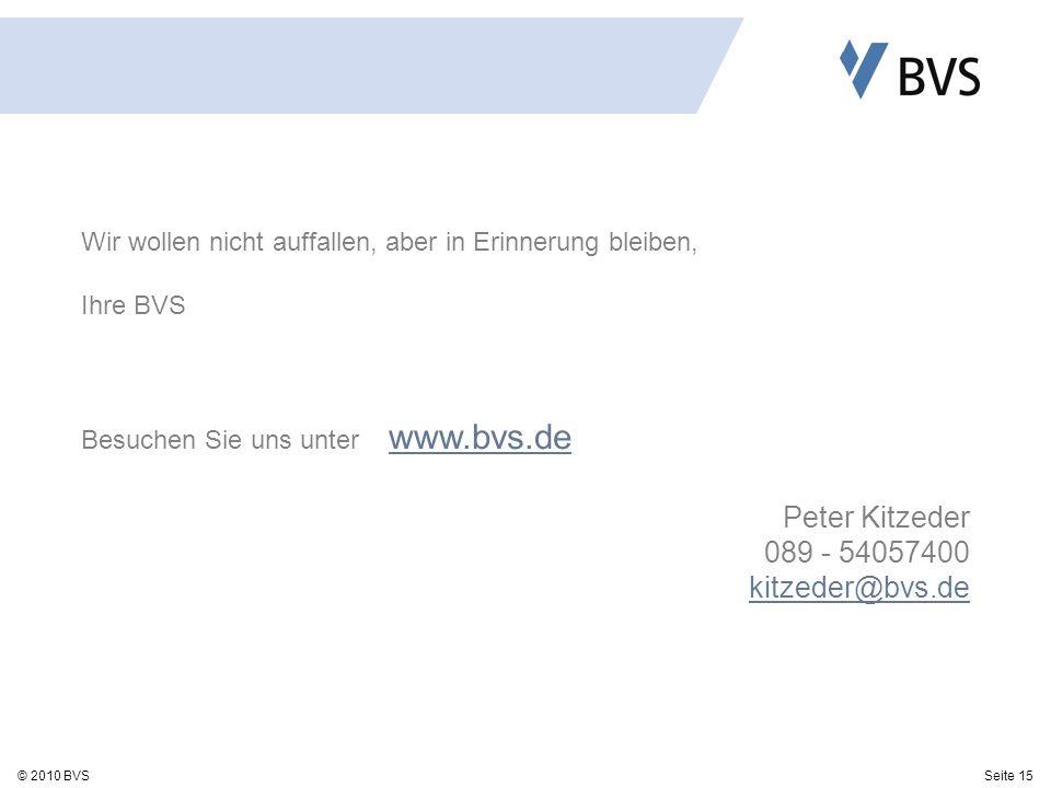 Peter Kitzeder 089 - 54057400 kitzeder@bvs.de