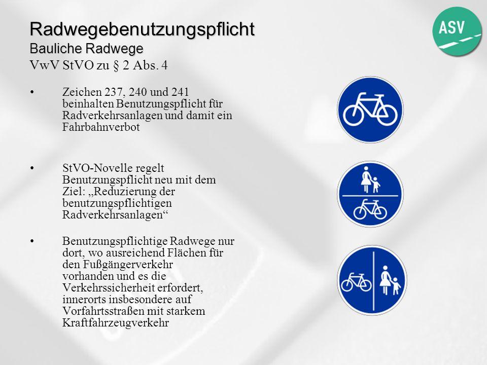 Radwegebenutzungspflicht Bauliche Radwege VwV StVO zu § 2 Abs. 4