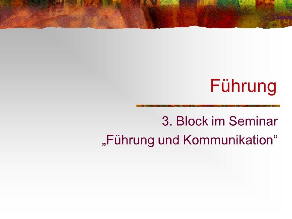 """3. Block im Seminar """"Führung und Kommunikation"""