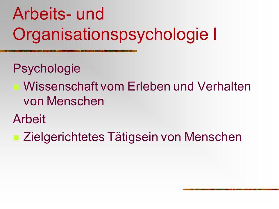 Arbeits- und Organisationspsychologie I
