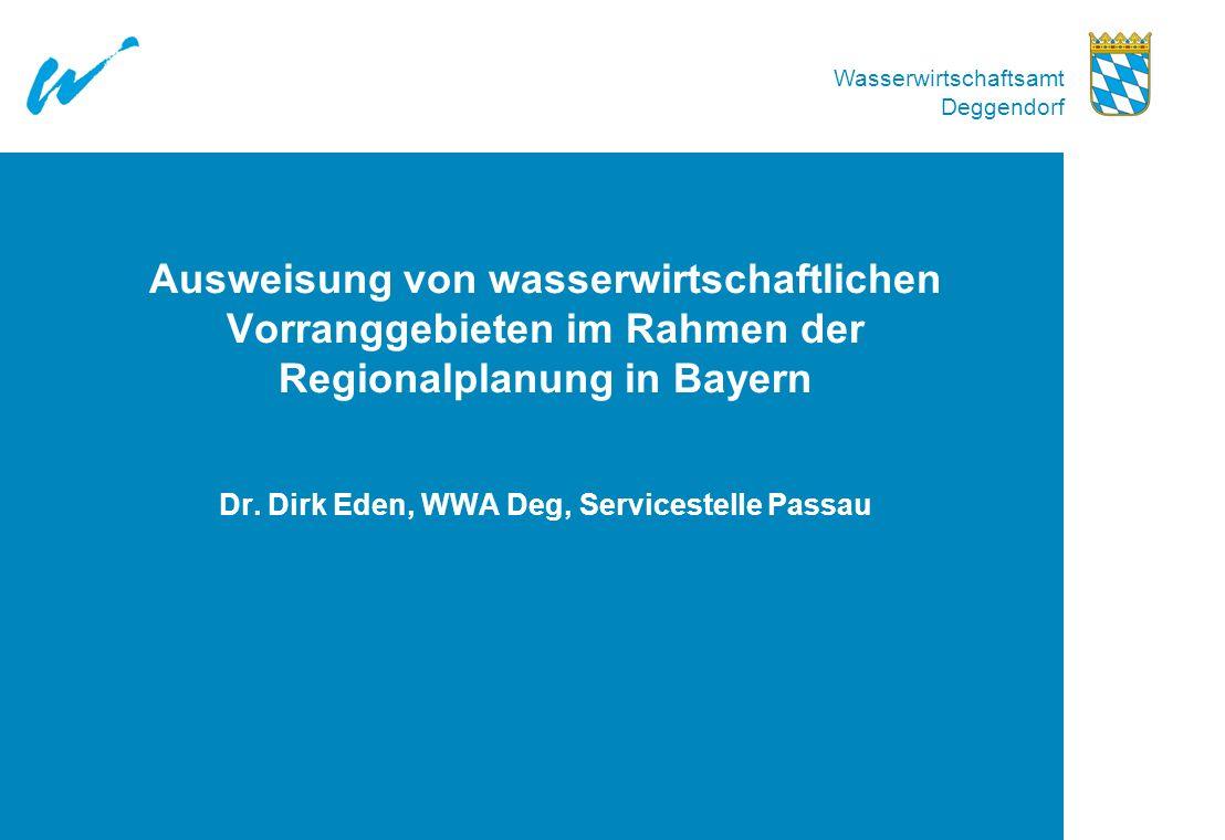 Ausweisung von wasserwirtschaftlichen Vorranggebieten im Rahmen der Regionalplanung in Bayern Dr.