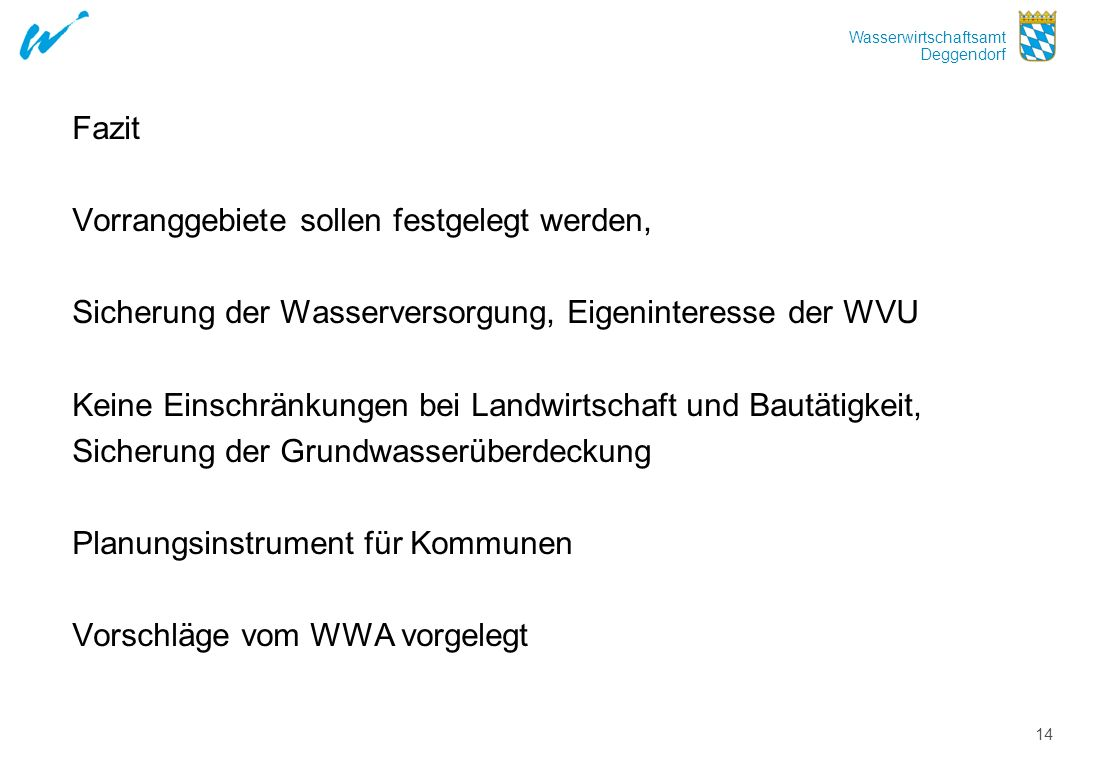 FazitVorranggebiete sollen festgelegt werden, Sicherung der Wasserversorgung, Eigeninteresse der WVU.