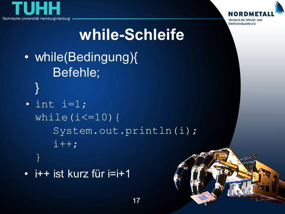 while-Schleife while(Bedingung){ Befehle; }
