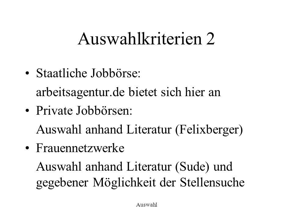 Auswahlkriterien 2 Staatliche Jobbörse: