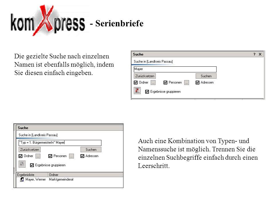 - Serienbriefe Die gezielte Suche nach einzelnen Namen ist ebenfalls möglich, indem Sie diesen einfach eingeben.