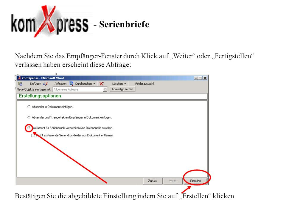 """- SerienbriefeNachdem Sie das Empfänger-Fenster durch Klick auf """"Weiter oder """"Fertigstellen verlassen haben erscheint diese Abfrage:"""