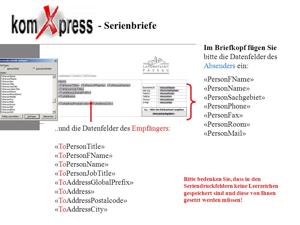 - Serienbriefe Im Briefkopf fügen Sie bitte die Datenfelder des Absenders ein: «PersonFName» «PersonName»