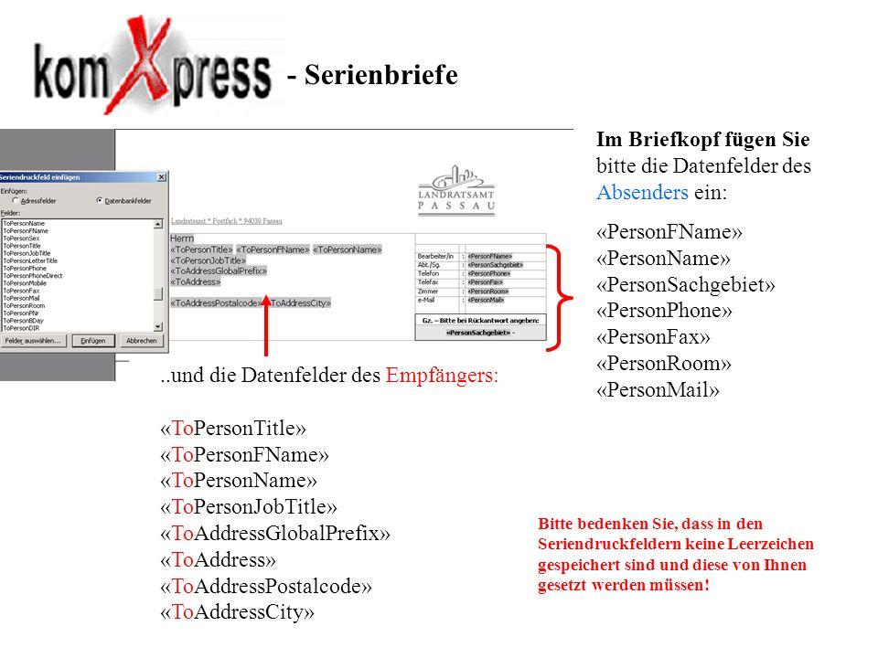 - SerienbriefeIm Briefkopf fügen Sie bitte die Datenfelder des Absenders ein: «PersonFName» «PersonName»
