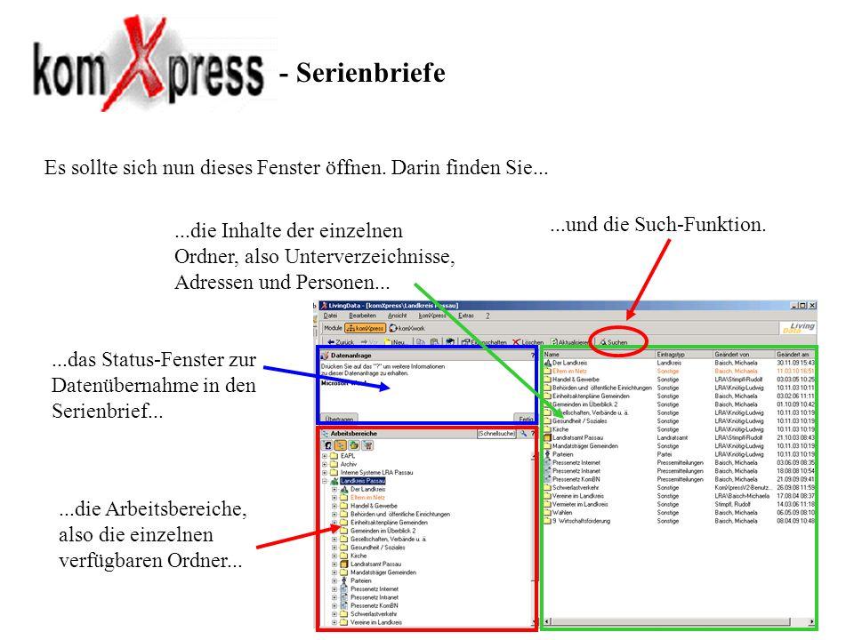 - SerienbriefeEs sollte sich nun dieses Fenster öffnen. Darin finden Sie... ...und die Such-Funktion.