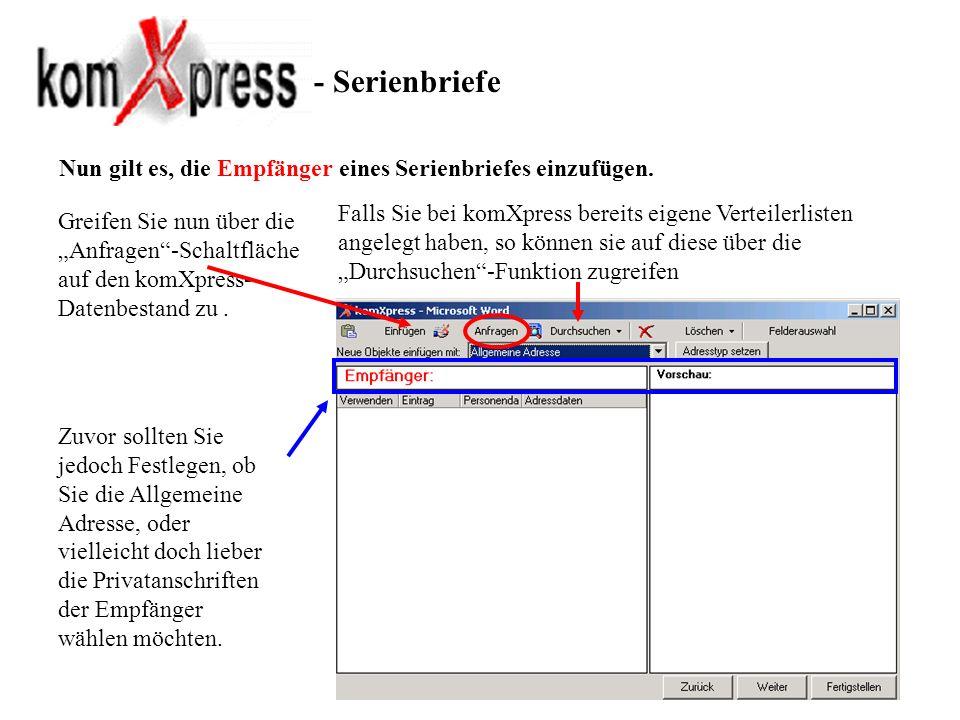- Serienbriefe Nun gilt es, die Empfänger eines Serienbriefes einzufügen.
