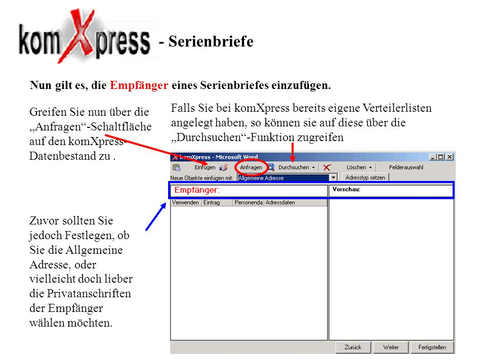 - SerienbriefeNun gilt es, die Empfänger eines Serienbriefes einzufügen.