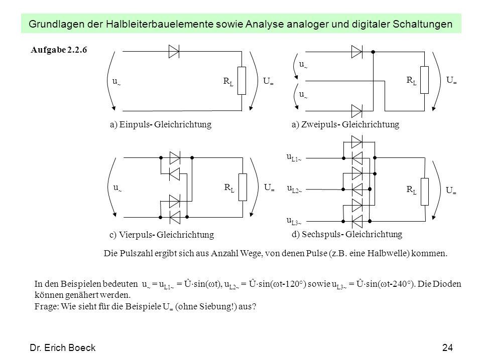 Aufgabe 2.2.6 U= a) Einpuls- Gleichrichtung. c) Vierpuls- Gleichrichtung. d) Sechspuls- Gleichrichtung.