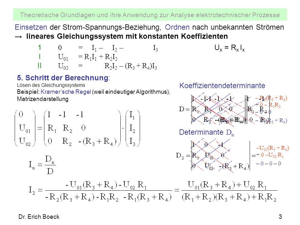 → lineares Gleichungssystem mit konstanten Koeffizienten