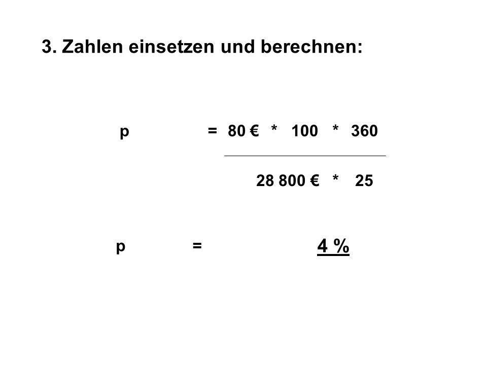 3. Zahlen einsetzen und berechnen: