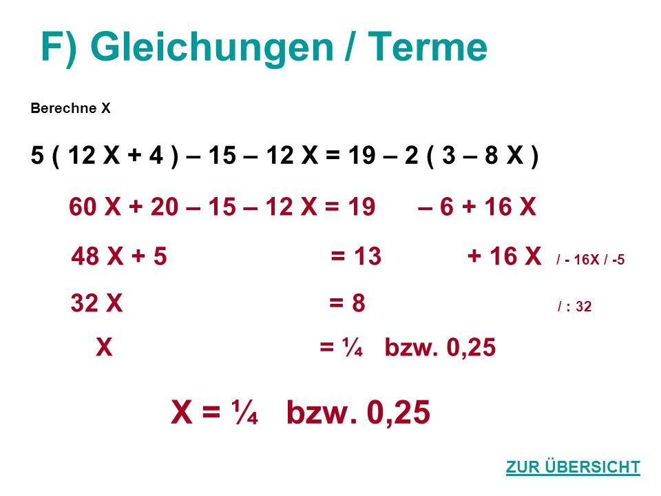 F) Gleichungen / Terme X = ¼ bzw. 0,25