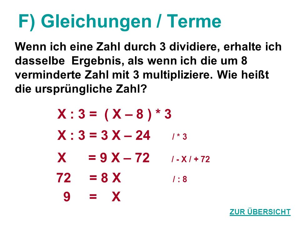F) Gleichungen / Terme X : 3 = ( X – 8 ) * 3 X : 3 = 3 X – 24 / * 3