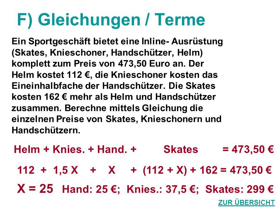 F) Gleichungen / Terme Ein Sportgeschäft bietet eine Inline- Ausrüstung. (Skates, Knieschoner, Handschützer, Helm)