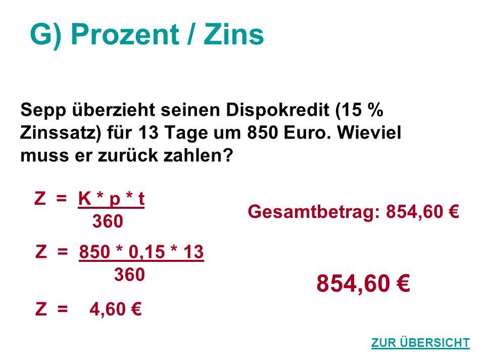 G) Prozent / Zins 854,60 € Sepp überzieht seinen Dispokredit (15 %