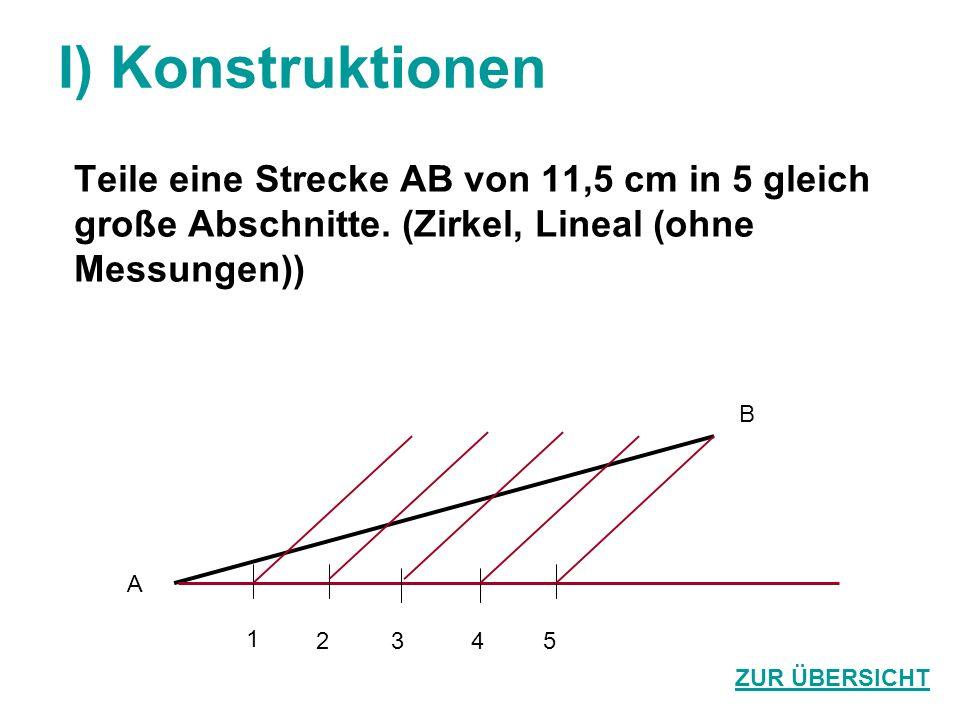 I) Konstruktionen Teile eine Strecke AB von 11,5 cm in 5 gleich