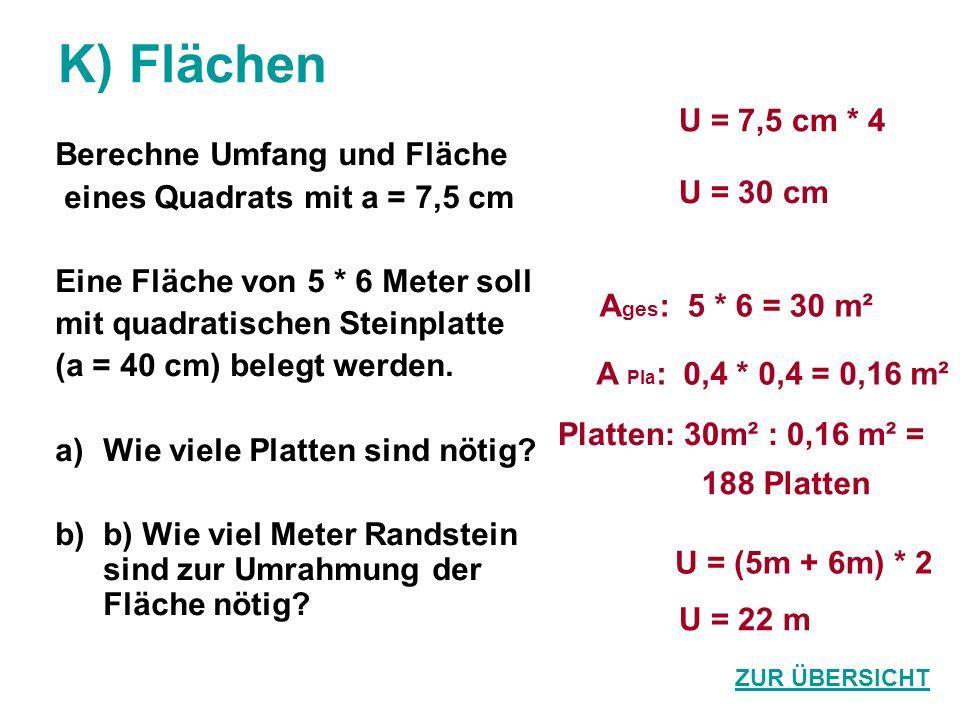 K) Flächen U = 7,5 cm * 4 Berechne Umfang und Fläche