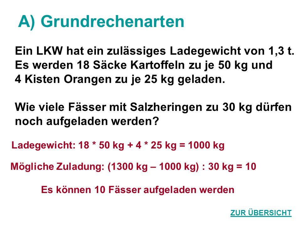 A) Grundrechenarten Ein LKW hat ein zulässiges Ladegewicht von 1,3 t.